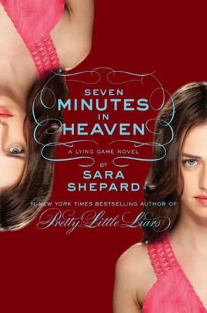 The Lying Game #6: Seven Minutes in Heaven by Sara Shepard from HarperCollins Publishers LLC (US) in General Novel category