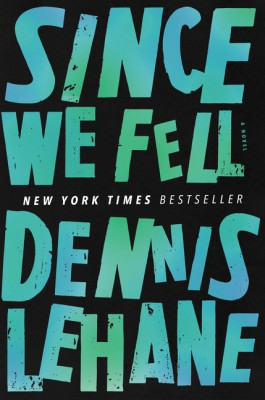 Since We Fell by Dennis Lehane from HarperCollins Publishers LLC (US) in General Novel category