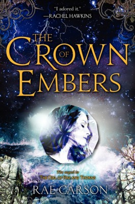 The Crown of Embers by Rae Carson from HarperCollins Publishers LLC (US) in General Novel category