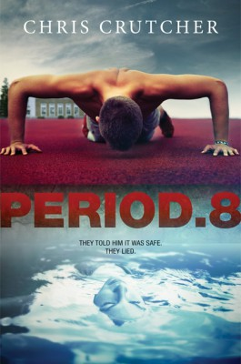 Period 8 by Chris Crutcher from HarperCollins Publishers LLC (US) in General Novel category