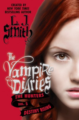 The Vampire Diaries: The Hunters: Destiny Rising by L. J. Smith from HarperCollins Publishers LLC (US) in General Novel category