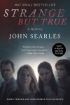 Strange but True by John Searles from  in  category
