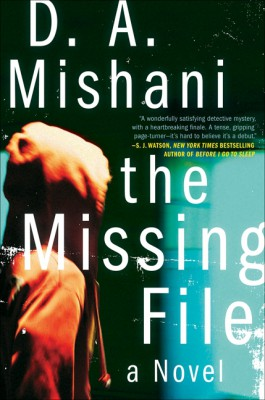 The Missing File by D. A. Mishani from HarperCollins Publishers LLC (US) in General Novel category