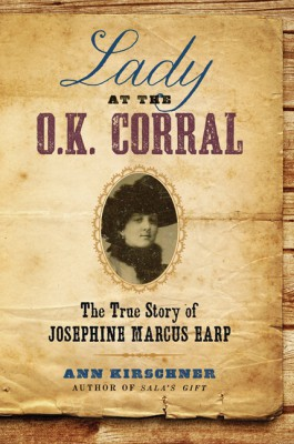 Lady at the O.K. Corral by Ann Kirschner from HarperCollins Publishers LLC (US) in Autobiography,Biography & Memoirs category