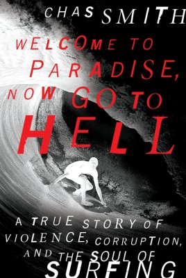 Welcome to Paradise, Now Go to Hell by Chas Smith from HarperCollins Publishers LLC (US) in History category