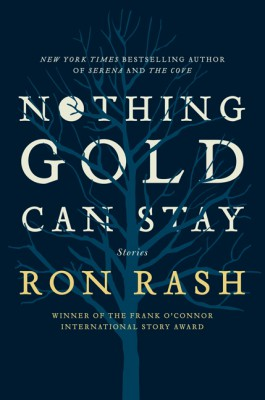 Nothing Gold Can Stay by Ron Rash from HarperCollins Publishers LLC (US) in General Novel category