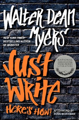 Just Write: Heres How! by Walter Dean Myers from HarperCollins Publishers LLC (US) in General Novel category