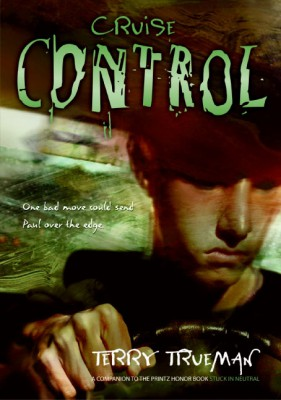 Cruise Control by Terry Trueman from HarperCollins Publishers LLC (US) in General Novel category