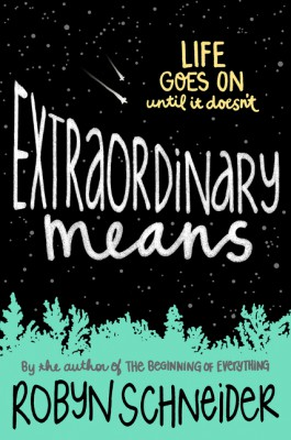 Extraordinary Means by Robyn Schneider from HarperCollins Publishers LLC (US) in General Novel category