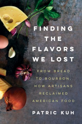 Finding the Flavors We Lost by Patric Kuh from HarperCollins Publishers LLC (US) in Recipe & Cooking category
