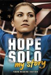 Hope Solo: My Story Young Readers' Edition by Hope Solo from  in  category