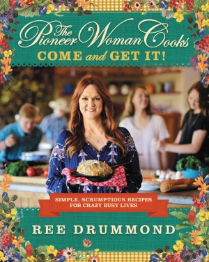 The Pioneer Woman Cooks: Come and Get It! by Ree Drummond from HarperCollins Publishers LLC (US) in Recipe & Cooking category