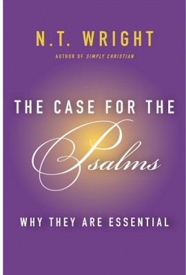 The Case for the Psalms by N. T. Wright from HarperCollins Publishers LLC (US) in Religion category