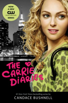 The Carrie Diaries TV Tie-in Edition by Candace Bushnell from HarperCollins Publishers LLC (US) in General Novel category