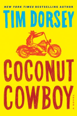 Coconut Cowboy by Tim Dorsey from HarperCollins Publishers LLC (US) in General Novel category