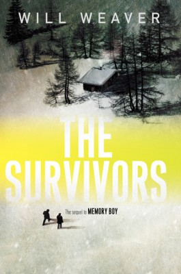 The Survivors by Will Weaver from HarperCollins Publishers LLC (US) in General Novel category