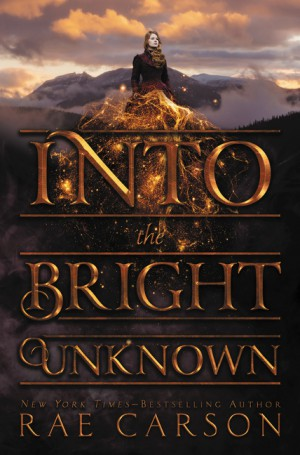 Into the Bright Unknown by Rae Carson from HarperCollins Publishers LLC (US) in General Novel category