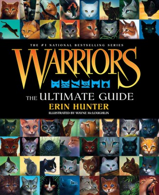 Warriors: The Ultimate Guide by Erin Hunter from HarperCollins Publishers LLC (US) in Teen Novel category