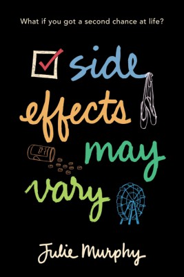 Side Effects May Vary by Julie Murphy from HarperCollins Publishers LLC (US) in General Novel category