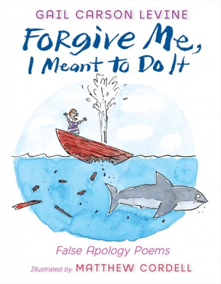 Forgive Me, I Meant to Do It by Gail Carson Levine from HarperCollins Publishers LLC (US) in Teen Novel category