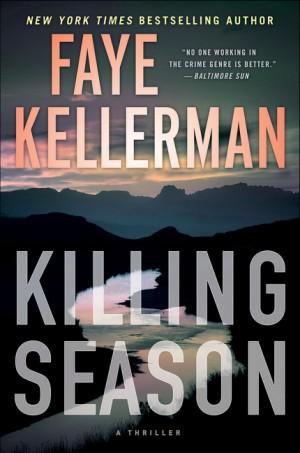 Killing Season by Faye Kellerman from HarperCollins Publishers LLC (US) in General Novel category