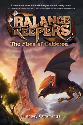 Balance Keepers, Book 1: The Fires of Calderon by Lindsay Cummings from HarperCollins Publishers LLC (US) in Teen Novel category