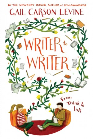 Writer to Writer by Gail Carson Levine from HarperCollins Publishers LLC (US) in Teen Novel category