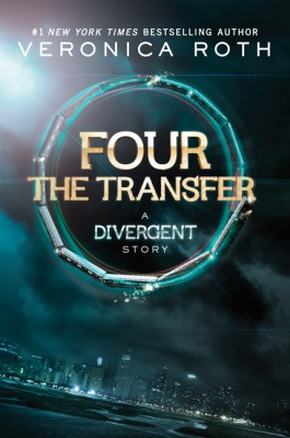 Four: The Transfer by Veronica Roth from  in  category