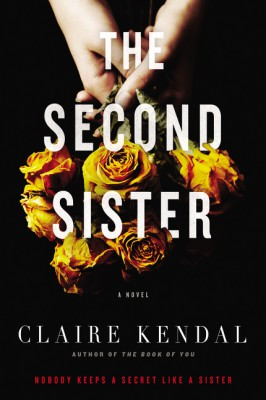 The Second Sister by Claire Kendal from HarperCollins Publishers LLC (US) in General Novel category