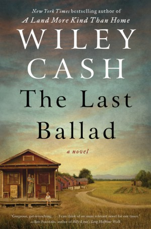 The Last Ballad by Wiley Cash from HarperCollins Publishers LLC (US) in General Novel category