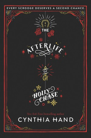 The Afterlife of Holly Chase by Cynthia Hand from HarperCollins Publishers LLC (US) in General Novel category