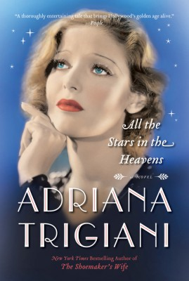 All the Stars in the Heavens by Adriana Trigiani from HarperCollins Publishers LLC (US) in General Novel category