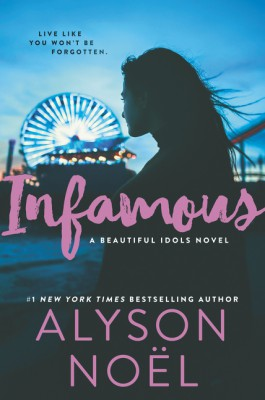 Infamous by Alyson Noel from HarperCollins Publishers LLC (US) in General Novel category