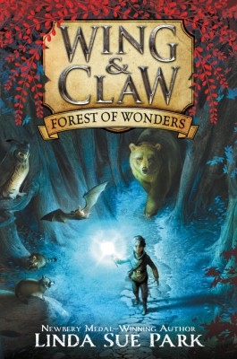 Wing & Claw #1: Forest of Wonders by Linda Sue Park from HarperCollins Publishers LLC (US) in Teen Novel category