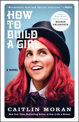 How to Build a Girl by Caitlin Moran from HarperCollins Publishers LLC (US) in General Novel category
