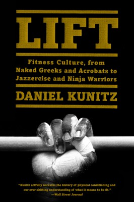 Lift by Daniel Kunitz from HarperCollins Publishers LLC (US) in History category