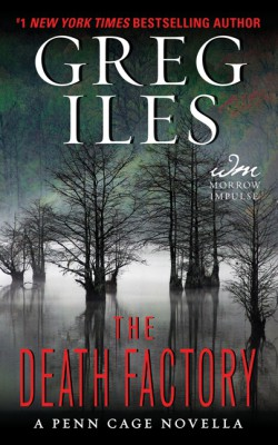 The Death Factory by Greg Iles from HarperCollins Publishers LLC (US) in General Novel category
