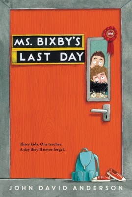 Ms. Bixby's Last Day by John David Anderson from HarperCollins Publishers LLC (US) in Teen Novel category