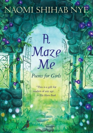 A Maze Me by Naomi Shihab Nye from HarperCollins Publishers LLC (US) in General Novel category