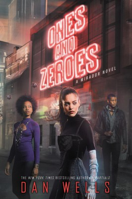 Ones and Zeroes by Dan Wells from HarperCollins Publishers LLC (US) in General Novel category