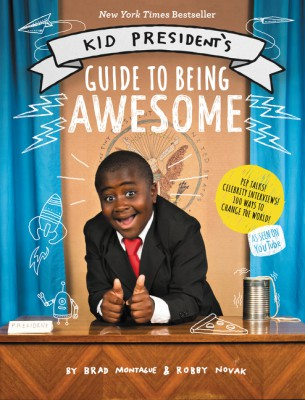 Kid President's Guide to Being Awesome by Brad Montague from  in  category