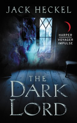 The Dark Lord by Jack Heckel from HarperCollins Publishers LLC (US) in General Novel category