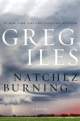 Natchez Burning by Greg Iles from HarperCollins Publishers LLC (US) in General Novel category