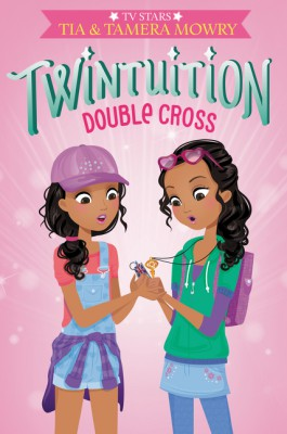Twintuition: Double Cross by Tamera Mowry from HarperCollins Publishers LLC (US) in Teen Novel category