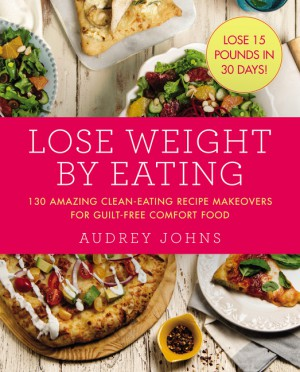 Lose Weight by Eating by Audrey Johns from HarperCollins Publishers LLC (US) in Recipe & Cooking category