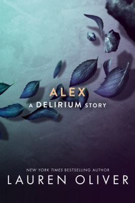 Alex by Lauren Oliver from HarperCollins Publishers LLC (US) in General Novel category