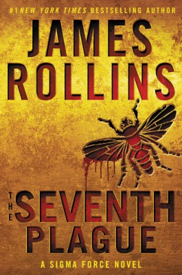The Seventh Plague by James Rollins from HarperCollins Publishers LLC (US) in General Novel category