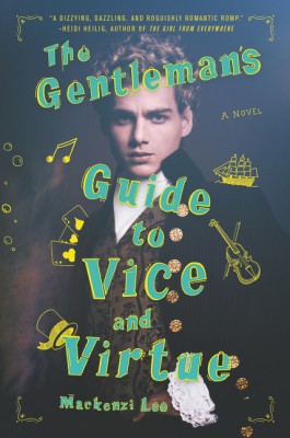 The Gentleman's Guide to Vice and Virtue by Mackenzi Lee from HarperCollins Publishers LLC (US) in General Novel category