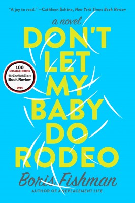 Don't Let My Baby Do Rodeo by Boris Fishman from HarperCollins Publishers LLC (US) in Family & Health category