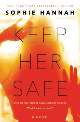 Keep Her Safe by Sophie Hannah from HarperCollins Publishers LLC (US) in General Novel category